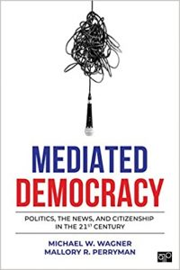 "The cover of the book ""Mediated Democracy"" by Michael Wagner and Mallory Perryman"