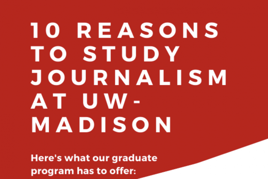 10 Reasons to Study Journalism at UW-Madison - Here's what our graduate program has to offer: