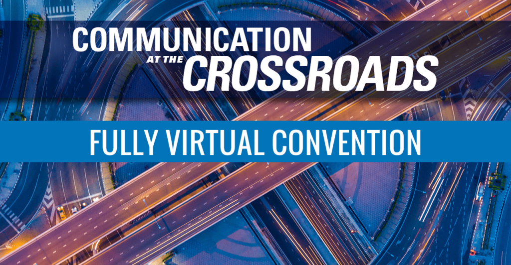 "A stock image of two intersecting roads, with text reading ""Communication at the Crossroads Fully Virtual Convention""."