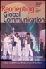 Reorienting Global Communication